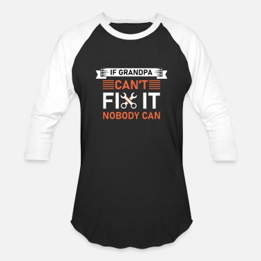 Proud Grandpa If grandpa can't fix it nobody can - Unisex Baseball T-Shirt