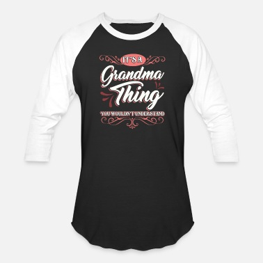 Grammy Grandmother It's a Grandma Thing You Wouldn't Understand Family Fun Grammy Granny Nana - Baseball T-Shirt