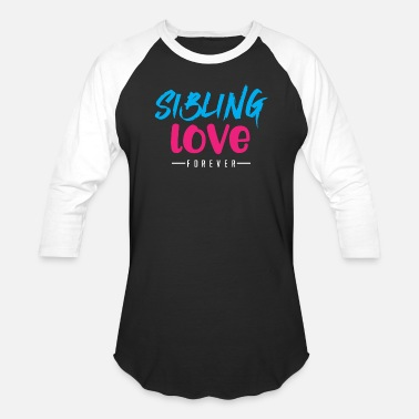 Sibling Love Siblings Sibling Love Forever - Unisex Baseball T-Shirt