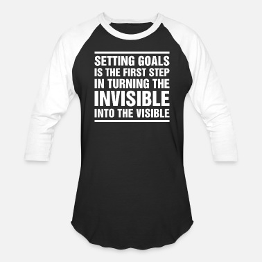 Invisible Setting Goals Is The First Step In Truning The Inv - Unisex Baseball T-Shirt