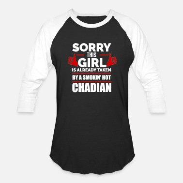 Chad Sorry Girl Already taken by hot Chadian Chad - Unisex Baseball T-Shirt