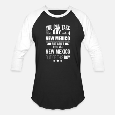 Take The Piss Out Can take boy out of New Mexico but Can't take the New Mexico out of the boy - Baseball T-Shirt