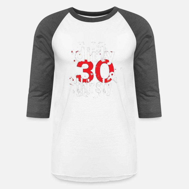 Dirty 30 Shirt 30th Birthday Party T Year Unisex Baseball