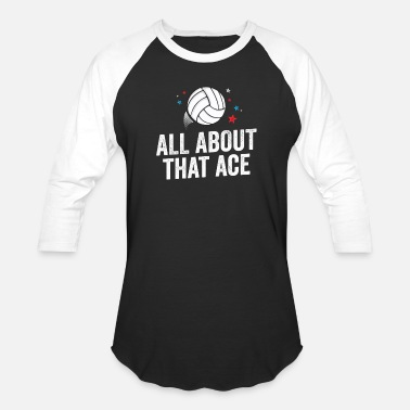 Volleyball All About That Ace Funny Volleyball TShirt Team Serve Gift - Baseball T-Shirt