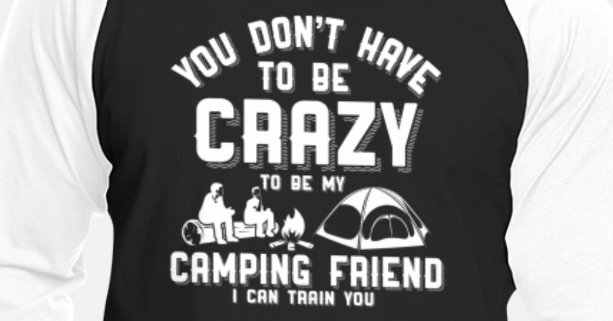 Funny Outdoors Camping Is In Tents WHT Funny Camping Men/'s Baseball T-Shirt