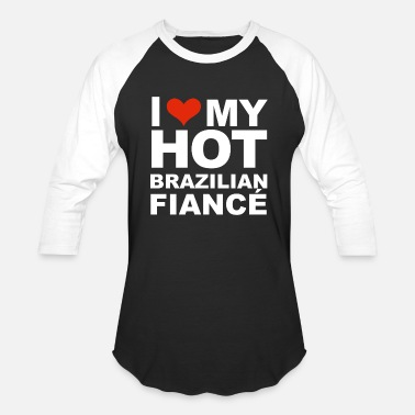 Brazilian Girlfriend I Love my hot Brazilian Fiance Engaged Engagement Brazil - Baseball T-Shirt
