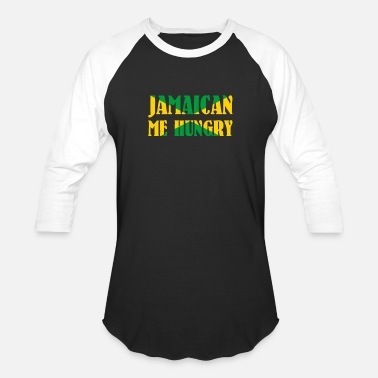 Jamaican me hungry - You're making me hungry Shirt - Unisex Baseball T-Shirt