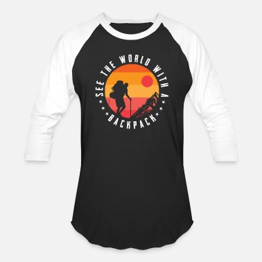 Backpacker Hiker See the world with a backpack Hiking Hiker - Baseball T-Shirt