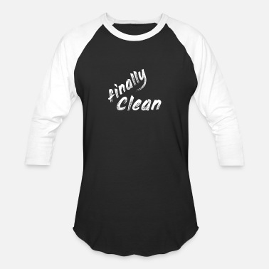 Clean What It Is finally clean - Baseball T-Shirt