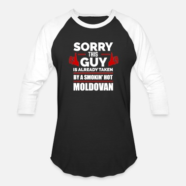 Moldova Sorry Guy Already taken by hot Moldovan Moldova - Baseball T-Shirt