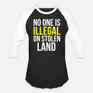 Navajo Activist Gift - No One Is Illegal On Stolen Land - Unisex Baseball T-Shirt