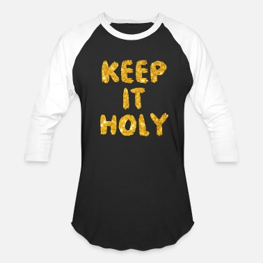 Holiness Keep it Holy - Baseball T-Shirt