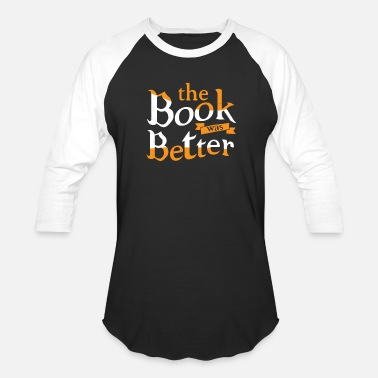 The Book Was Better The Book Was Better - Baseball T-Shirt