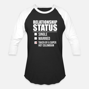 Colombian Relationship status taken by super hot Colombian - Unisex Baseball T-Shirt