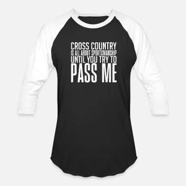 Sportsmanship Cross Country Is All About Sportsmanship Until - Unisex Baseball T-Shirt