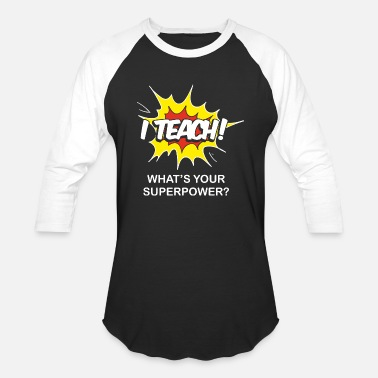 I Teach Whats Your Superpower Teacher - funny teacher - i teach what's your s - Unisex Baseball T-Shirt