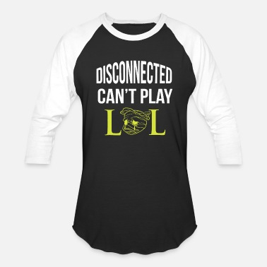 League Game Gamer - disconnected lol video game funny leagu - Baseball T-Shirt