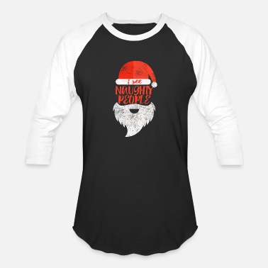 Naughty Christmas Santa Naughty People - Baseball T-Shirt