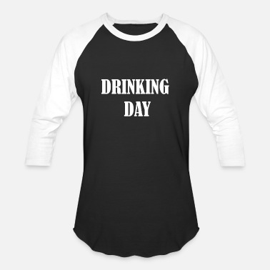 Day Drink DRINKING DAY - Baseball T-Shirt