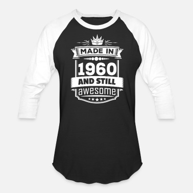 1960 Awesome Made In 1960 And Still Awesome - Baseball T-Shirt