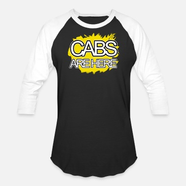 Cabs Cabs Are Here - Unisex Baseball T-Shirt