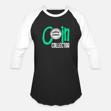 Collecting Coin Collector - Unisex Baseball T-Shirt