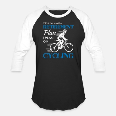 Plan Cyclist Retirement Plan Cycling Bicycle Bike Ride - Unisex Baseball T-Shirt