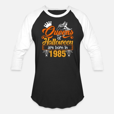 Mother Of The Year Queens of Halloween are Born in 1985 - Unisex Baseball T-Shirt