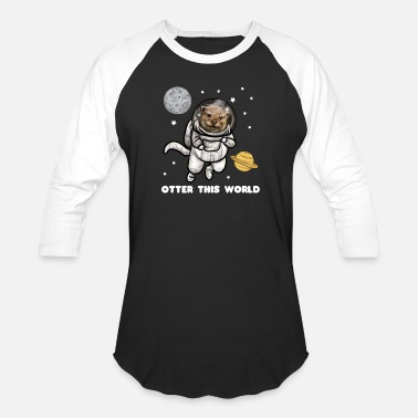 In Otter Space Otter This World Space Otter - Baseball T-Shirt