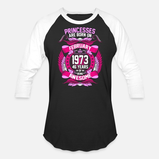 Love T-Shirts - Princesses Are Born On February 1973 46 Years Tshi - Unisex Baseball T-Shirt black/white