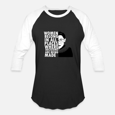 Ruth Bader RBG Ruth Bader Ginsburg Women Belong In All Places - Baseball T-Shirt