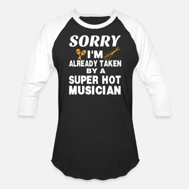 Super Musician MUSICIAN - Sorry I Am Already Taken By A Super H - Baseball T-Shirt