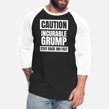 Incurable Grump - US Version - Unisex Baseball T-Shirt