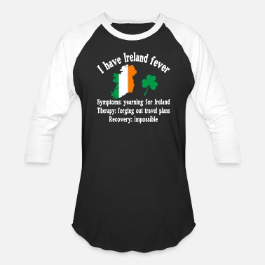 Ireland I have Ireland fever - Baseball T-Shirt