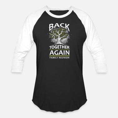 Reunion Back together again family reunion - Unisex Baseball T-Shirt