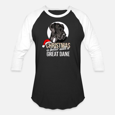 Great Danes Great dane - Christmas is better with a Great Dane - Unisex Baseball T-Shirt