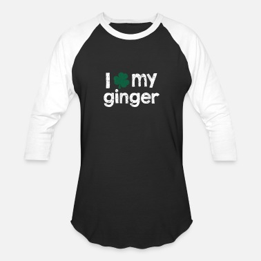 Funny I Love My Ginger -Funny St Patricks Holiday - Unisex Baseball T-Shirt