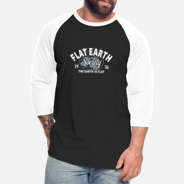 Flat Rate Flat Earther Flat Earth Society Flat Earth - Unisex Baseball T-Shirt