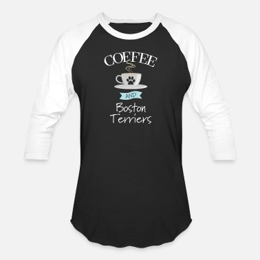 Boston Terrier Boston Terrier Dog - Coffee And Boston Terriers - Unisex Baseball T-Shirt