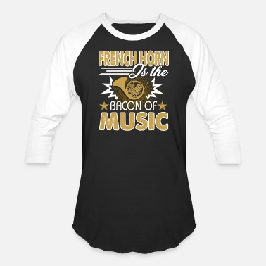 Bacon French Horn Tee Shirt - Baseball T-Shirt