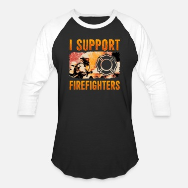 Hazard I Support Firefighters - Fireman Firewoman Hero - Baseball T-Shirt
