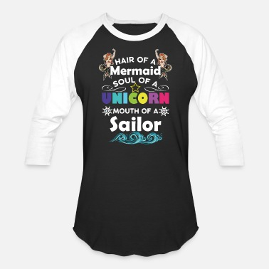 Unicorn Mermaid Sailor funny saying gift idea - Unisex Baseball T-Shirt