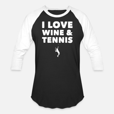 I Love Tennis Tennis - I Love Wine and Tennis - Unisex Baseball T-Shirt