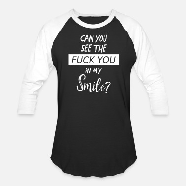 Naughty Quotes See my smile? | Sarcasm nice typographic quote - Unisex Baseball T-Shirt