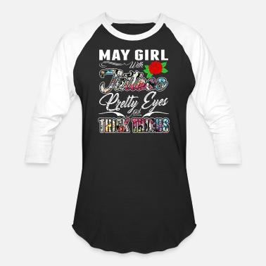May May Girl With Tattoos Pretty Eyes And Thick Thighs - Unisex Baseball T-Shirt