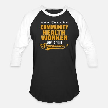 Community Community Health Worker - Unisex Baseball T-Shirt