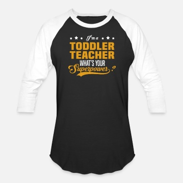 Toddler Teacher Toddler Teacher - Unisex Baseball T-Shirt
