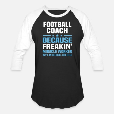 Football Coach Football Coach - Unisex Baseball T-Shirt
