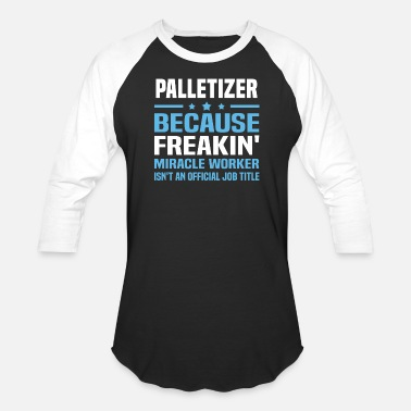 Pallet Palletizer - Unisex Baseball T-Shirt