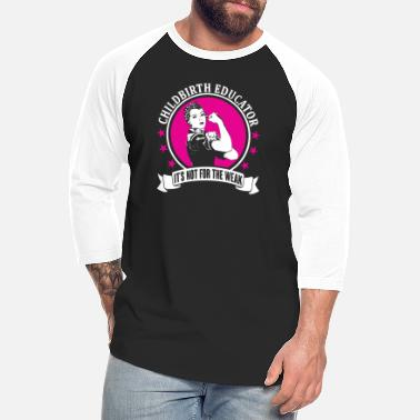 Childbirth Childbirth Educator - Unisex Baseball T-Shirt